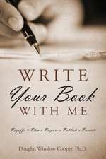 Write Your Book with Me:  Payoffs = Plan X Prepare X Publish X Promote