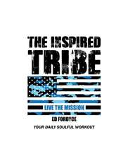 The Inspired Tribe: A Daily Soulful Workout
