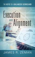 Execution and Alignment: The Keys to a Balanced Scorecard