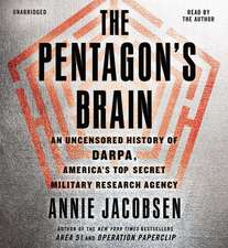 The Pentagon S Brain:  An Uncensored History of Darpa, America S Top-Secret Military Research Agency