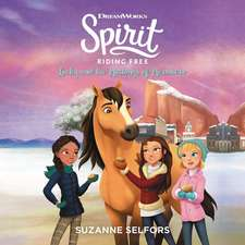 Spirit Riding Free: Lucky and the Mustangs of Miradero