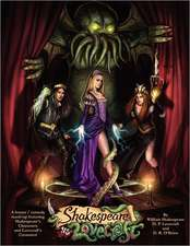 Shakespeare V Lovecraft a Horror Comedy MASH-Up Featuring Shakespeare's Characters and Lovecraft's Creatures:  A Primer