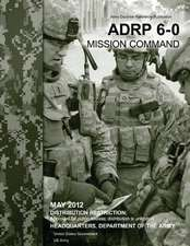 Army Doctrine Reference Publication Adrp 6-0 Mission Command May 2012