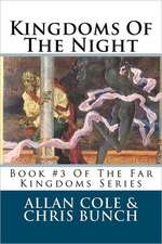 Kingdoms of the Night:  Book #3 of the Far Kingdoms Series