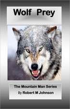 Wolf Prey:  The Mountain Man Series