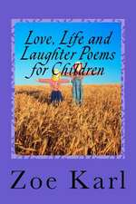 Love, Life and Laughter Poems for Children