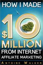 How I Made $10 Million from Internet Affiliate Marketing:  They Have Arrived from Their Underground World of Caer Sidi