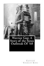 Warrior Gap:  A Story of the Sioux Outbreak of '68
