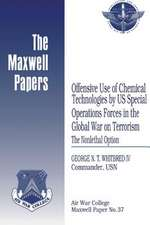 Offensive Use of Chemical Technologies by Us Special Operations Forces in the Global War on Terrorism