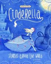 Cinderella Stories Around the World:  4 Beloved Tales