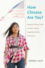 How Chinese Are You?:  Adopted Chinese Youth and Their Families Negotiate Identity and Culture