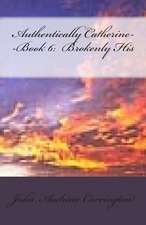 Authentically Catherine--Book 6