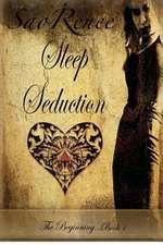 Sleep Seduction, the Beginning Book 1