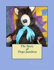 The Story of OOPS Justabear