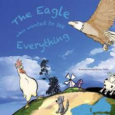 The Eagle Who Wanted to See Everything