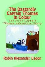 The Dastardly Captain Thomas in Colour