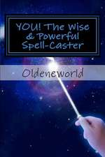 You! the Wise & Powerful Spell-Caster
