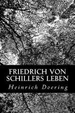 Friedrich Von Schillers Leben