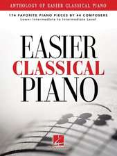 Anthology of Easier Classical Piano: 174 Favorite Piano Pieces by 44 Composers, Lower Intermediate to Intermediate Level