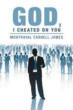 God, I Cheated on You