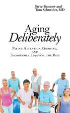 Aging Deliberately