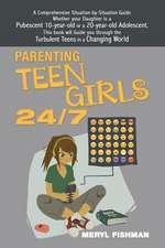 Parenting Teen Girls 24/7