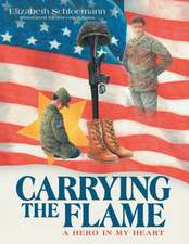 Carrying the Flame: A Hero in My Heart