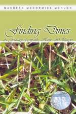 Finding Dimes:  A Journey of Faith, Hope, and Prayer