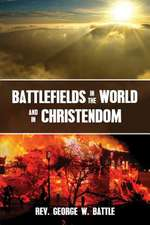 Battlefields in the World and in Christendom:  Confrontational Scenarios