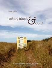 Color, Block & Quilt