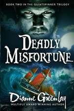 Deadly Misfortune