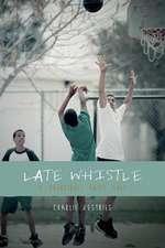 Late Whistle, a Basketball Fairy Tale