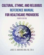 Cultural, Ethnic, and Religious Reference Manual for Healthcare Providers