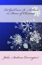 Let God Cover It--A Book in Honor of Christmas