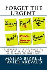 Forget the Urgent!