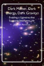 Dark Matter, Dark Energy, Dark Gravity