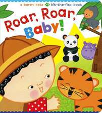 Roar, Roar, Baby!:  A Karen Katz Lift-The-Flap Book