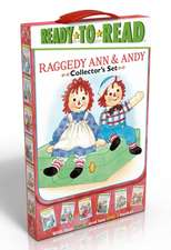 Raggedy Ann & Andy Collector's Set:  School Day Adventure; Day at the Fair; Leaf Dance; Going to Grandma's; Hooray for Reading!; Old Friends, New Frien