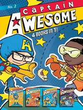 Captain Awesome 4 Books in 1! No. 2:  Captain Awesome to the Rescue, Captain Awesome vs. Nacho Cheese Man, Captain Awesome and the New Kid, Captain Awe