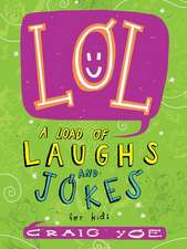 Lol: A Load of Laughs and Jokes for Kids