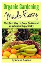 Organic Gardening Made Easy