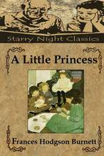 A Little Princess:  Includes Study Guide, Historical Context, Biography, and Character Index