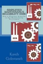 Simplified Maintenance Reliability (Smr)