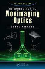Introduction to Nonimaging Optics, Second Edition:  A Guide to Management
