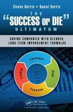 """The """"Success or Die"""" Ultimatum:  Saving Companies with Blended, Long-Term Improvement Formulas"""