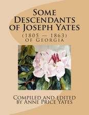Some Descendants of Joseph Yates