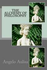 The Alchemy of Philosophy