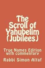 The Scroll of Yahubelim (Jubilees)