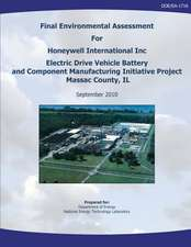 Final Environmental Assessment for Honeywell International, Inc. Electric Drive Vehicle Battery and Component Manufacturing Initiative Project, Massac