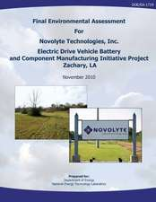 Final Environmental Assessment for Novolyte Technologies, Inc. Electric Drive Vehicle Battery and Component Manufacturing Initiative Project, Zachary,